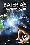 Baterias Recarregáveis : Para Equipamentos Portáteis (Portuguese Edition)
