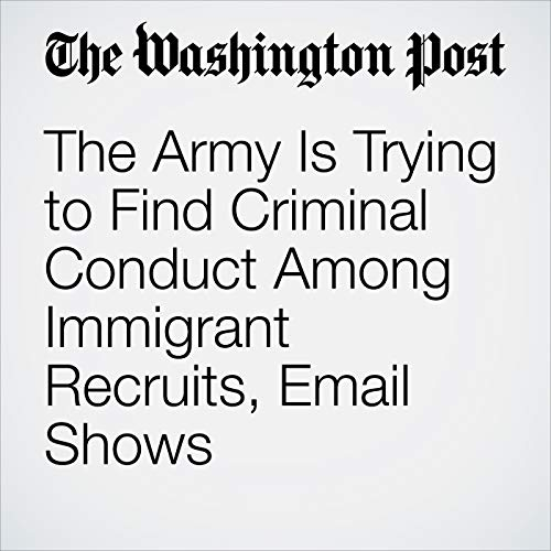 The Army Is Trying to Find Criminal Conduct Among Immigrant Recruits, Email Shows copertina