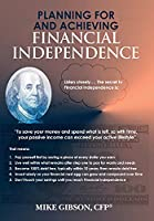 Planning For and Achieving Financial Independence