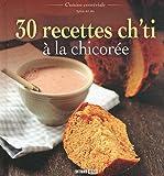30 recettes ch'ti à la chicorée