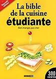La bible de la cuisine étudiante - Bien manger, pas cher - Editions ESI - 27/08/2009