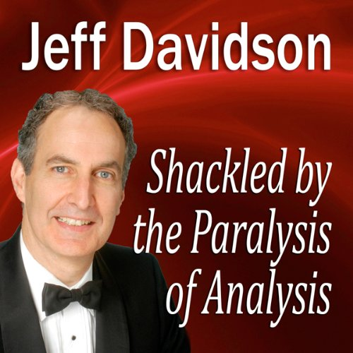 Shackled by the Paralysis of Analysis copertina