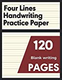 Four Lines Handwriting Exercise Book For Kids: Cursive Handwriting Workbook For Children|120 Blank Writing Pages