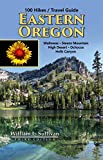 100 Hikes / Travel Guide: Eastern Oregon (100 Hikes, Oregon)