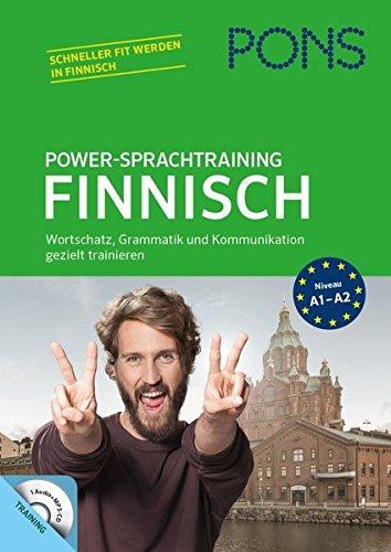 PONS Power-Sprachtraining Finnisch: Wortschatz, Grammatik und Kommunikation gezielt trainieren: Wortschatz, Grammatik, Kommunikation gezielt trainieren. Schneller fit werden in Finnisch