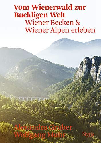 Vom Wienerwald zur Buckligen Welt: Wiener Becken & Wiener Alpen erleben