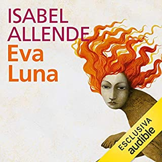 Eva Luna                   By:                                                                                                                                 Isabel Allende                               Narrated by:                                                                                                                                 Viola Graziosi                      Length: 11 hrs and 31 mins     2 ratings     Overall 5.0