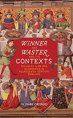 Winner and Waster and its Contexts - Chivalry, Law and Economics in Fourteenth-Century England