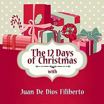 The 12 Days of Christmas with Juan De Dios Filiberto