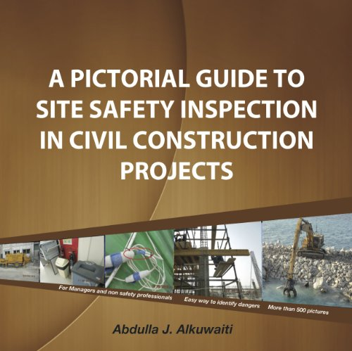 Pictorial Guide to Safety Site Inspection in Civil Construction Projects: Safety in Construction (English Edition)