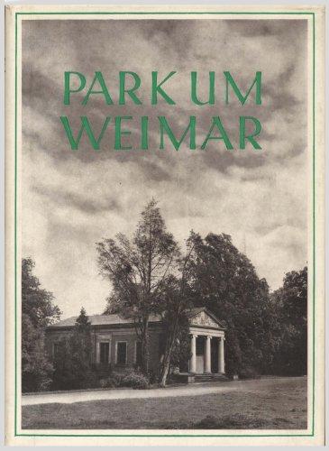 Park um Weimar. Ein Buch von Dichtung und Gartenkunst.