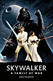 Star Wars Skywalker A Family At War