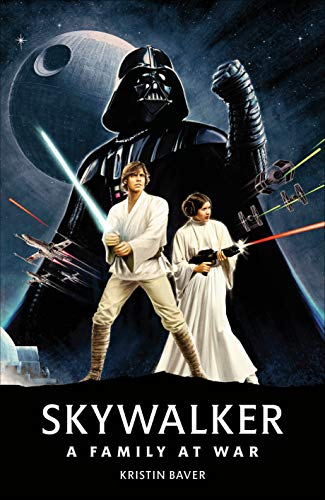 Star Wars Skywalker A Family At War
