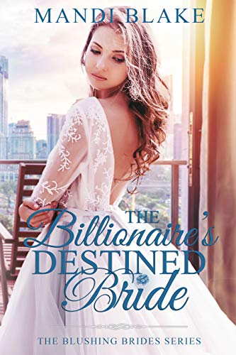 The Billionaire's Destined Bride: A Sweet Christian Romance (The Blushing Bride Series Book 8) by [Mandi Blake]