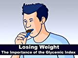Losing Weight - The Importance of the Glycemic Index