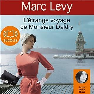 L'étrange voyage de Monsieur Daldry                    De :                                                                                                                                 Marc Levy                               Lu par :                                                                                                                                 Valérie Muzzi                      Durée : 8 h et 45 min     57 notations     Global 4,3