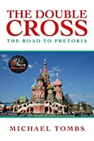 The Double Cross: The Road to Pretoria