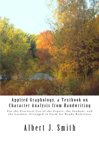Applied Graphology, a Textbook on Character Analysis from Handwriting: For the Practical Use of the Expert, the Student,