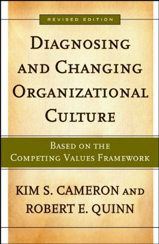 Diagnosing and Changing Organizational Culture: Based on...