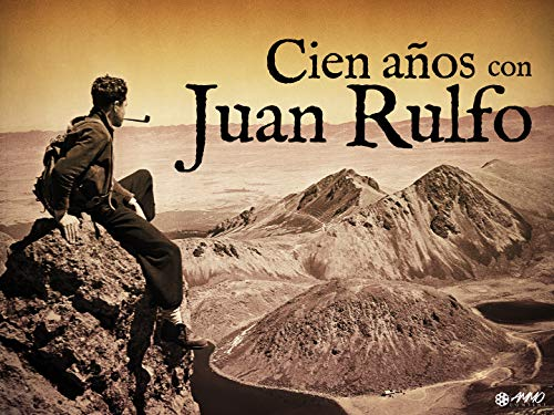 Cien Años con Juan Rulfo
