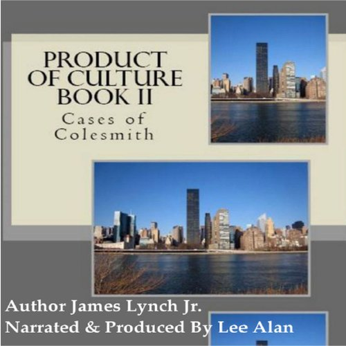 Product of Culture Book II: Cases of Colesmith Audiobook By James Lynch Jr. cover art