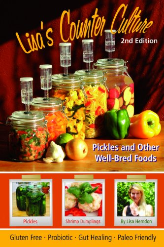 Lisa's Counter Culture : Pickles and Other Well Bred Foods