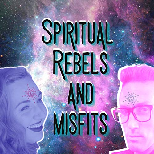 Spiritual Rebels and Misfits Podcast By Ashley Bradley and James Slusser cover art