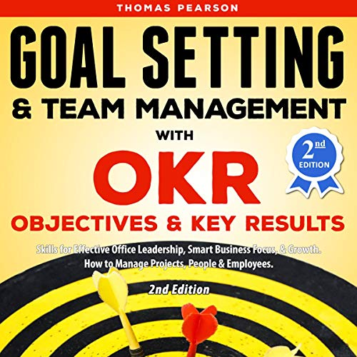 Goal Setting & Team Management with OKR Audiobook By Thomas Pearson cover art