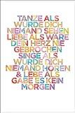 Tanze als würde dich niemand sehen Poster - Poster Großformat (61cm x 91,5cm) + 1 Überraschungsposter gratis!