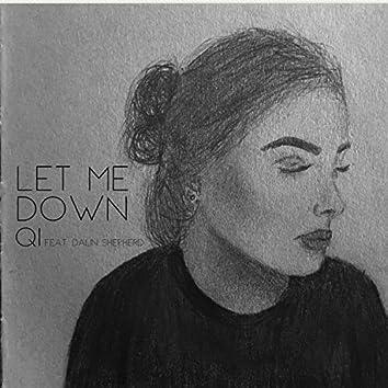 Let Me Down (feat. Dalin Shepherd)