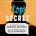Top Secret                   By:                                                                                                                                 Sarina Bowen,                                                                                        Elle Kennedy                               Narrated by:                                                                                                                                 Teddy Hamilton,                                                                                        Christian Fox                      Length: 9 hrs and 25 mins     11 ratings     Overall 4.8