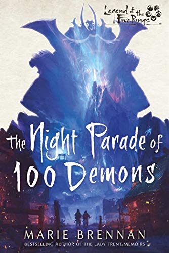 The Night Parade of 100 Demons: A Legend of the Five Rings Novel by [Marie Brennan]