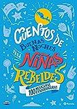 Cuentos de buenas noches para niñas rebeldes. 100 mexicanas extraordinarias (Infantil y Juvenil)