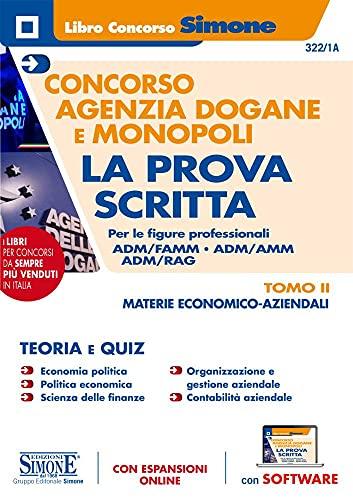 Concorso Agenzia Dogane e Monopoli - La Prova scritta per le figure professionali Adm/Famm - Adm/Leg - Adm/Amm - Adm/Rag - Tomo II - Materie Economico-Aziendali: Vol. 2
