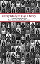 Every Student Has a Story: Personal Narratives from First-Generation College Students