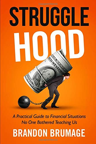 Strugglehood: A Practical Guide to Financial Situations No One Bothered Teaching Us