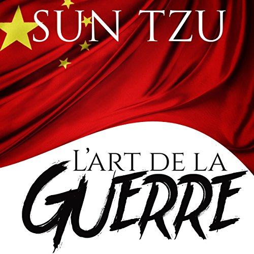 L'art de la guerre [The Art of War]                   By:                                                                                                                                 Sun Tzu                               Narrated by:                                                                                                                                 Bertie Bosredon                      Length: 2 hrs and 26 mins     6 ratings     Overall 5.0
