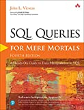 SQL Queries for Mere Mortals: A Hands-On Guide to Data Manipulation in SQL (English Edition)