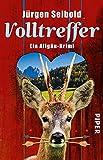 Volltreffer (Allgäu-Krimis 7): Ein Allgäu-Krimi - Jürgen Seibold
