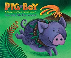 Pig-Boy: A Trickster Tale from Hawai'i by Gerald McDermott