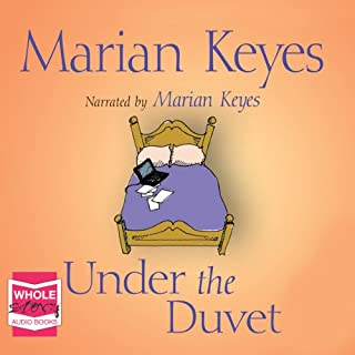 Under the Duvet                   By:                                                                                                                                 Marian Keyes                               Narrated by:                                                                                                                                 Marian Keyes                      Length: 6 hrs and 30 mins     2 ratings     Overall 4.0