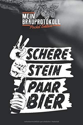 Mein Brauprotokoll Pocket Edition I Schere Stein Paar Bier: Das kleine Geschenk für Hobbybrauer. Schritt für Schritt selbst brauen & nachbrauen. ... I ca. DIN A5 I 104 S. I Lustiger Spruch