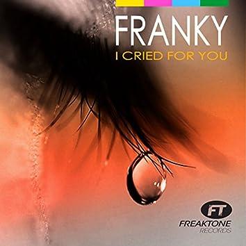I Cried for You (Remixes)