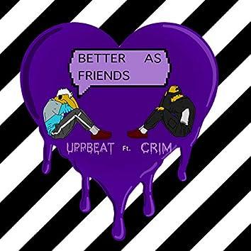 Better As Friends (feat. Crim)