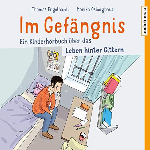 Im Gefängnis - Ein Kinderhörbuch über das Leben hinter Gittern audiobook cover art