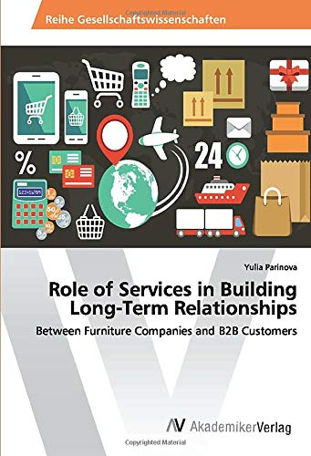 Role of Services in Building Long-Term Relationships: Between Furniture Companies and B2B Customers