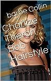 Charlize Theron Bob Hairstyle