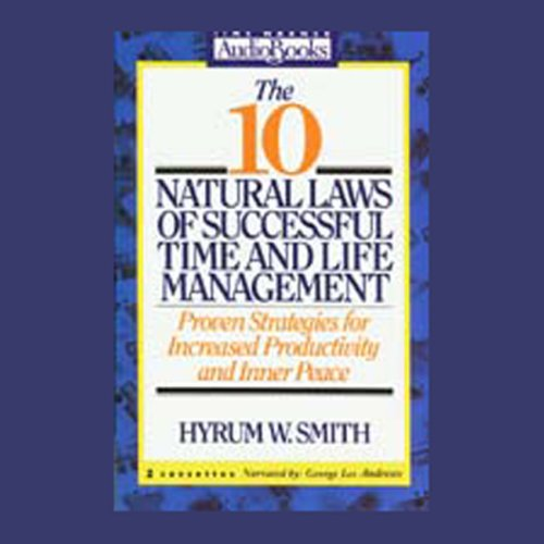 The 10 Natural Laws of Successful Time and Life Management cover art