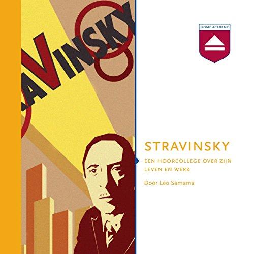 Stravinsky: Een hoorcollege over zijn leven en werk audiobook cover art