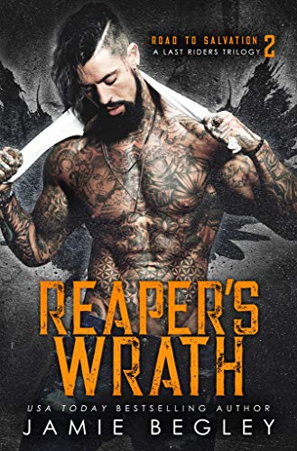 Reaper's Wrath: A Last Riders Trilogy (Road to Salvation Book 2)